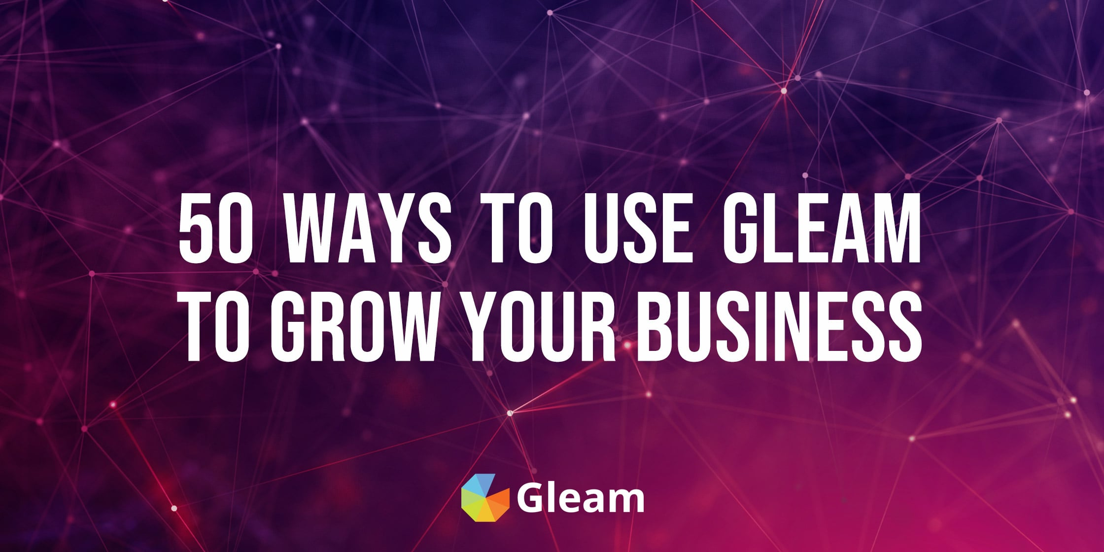 50 Ways to Use Gleam