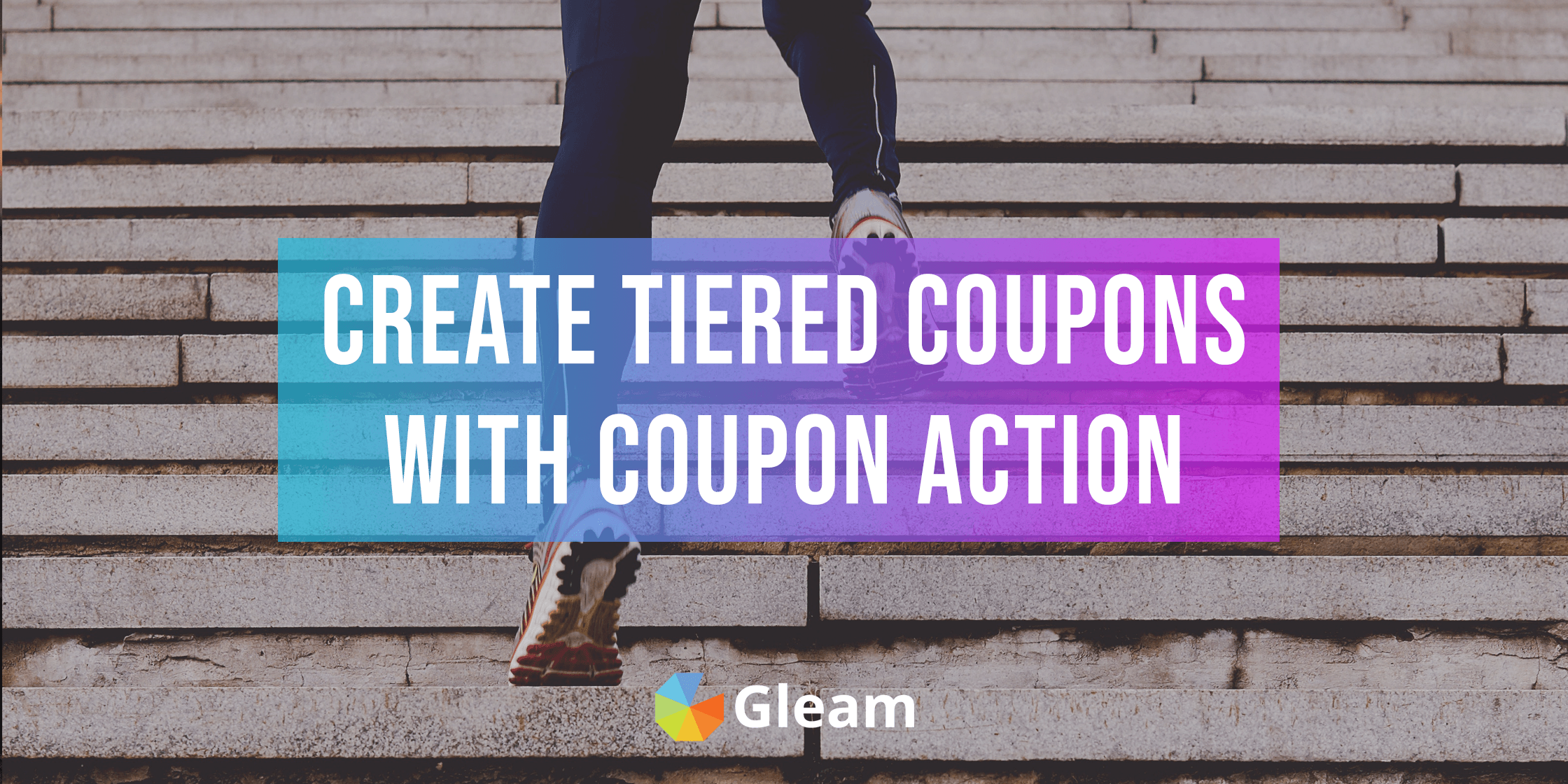 Drive More Actions With Tiered Coupons