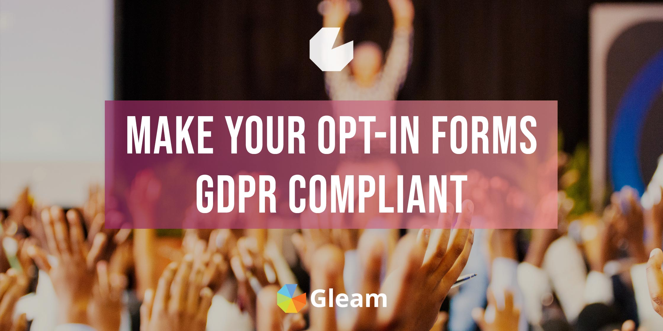 Collect GDPR Consent On Your Opt-In Forms