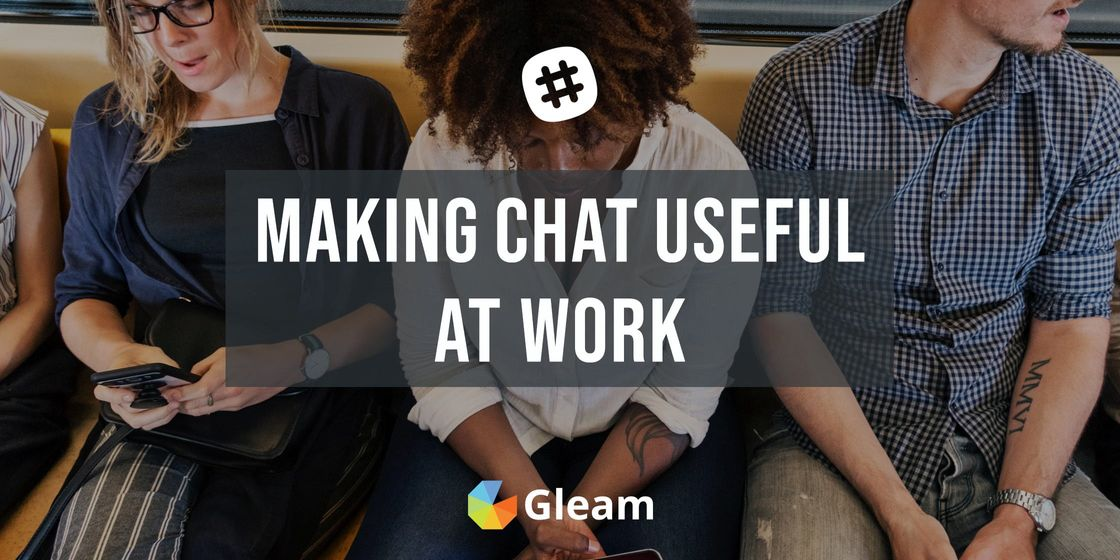Getting The Most Out of Chat at Work Without Killing Your Productivity