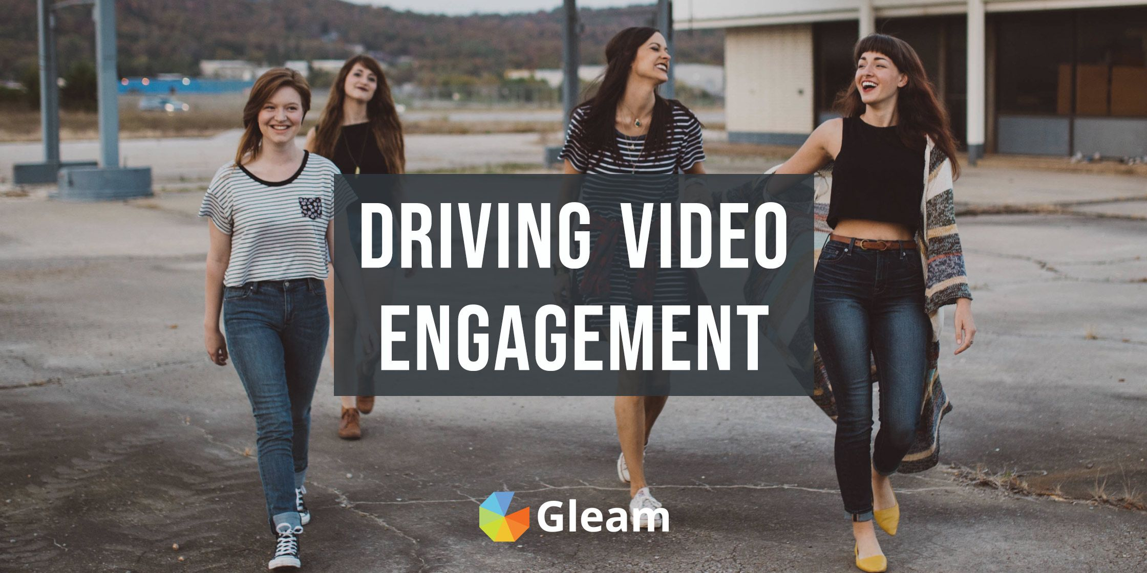 Using Gleam to Drive More Video & Stream Engagement