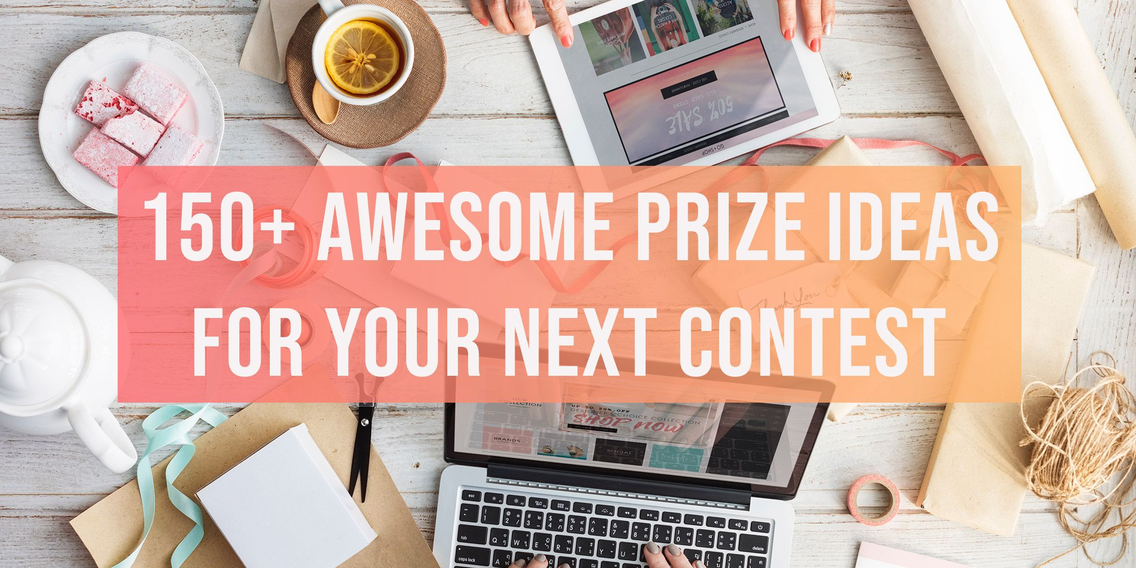 150+ Awesome Prize Ideas For Your Next Contest
