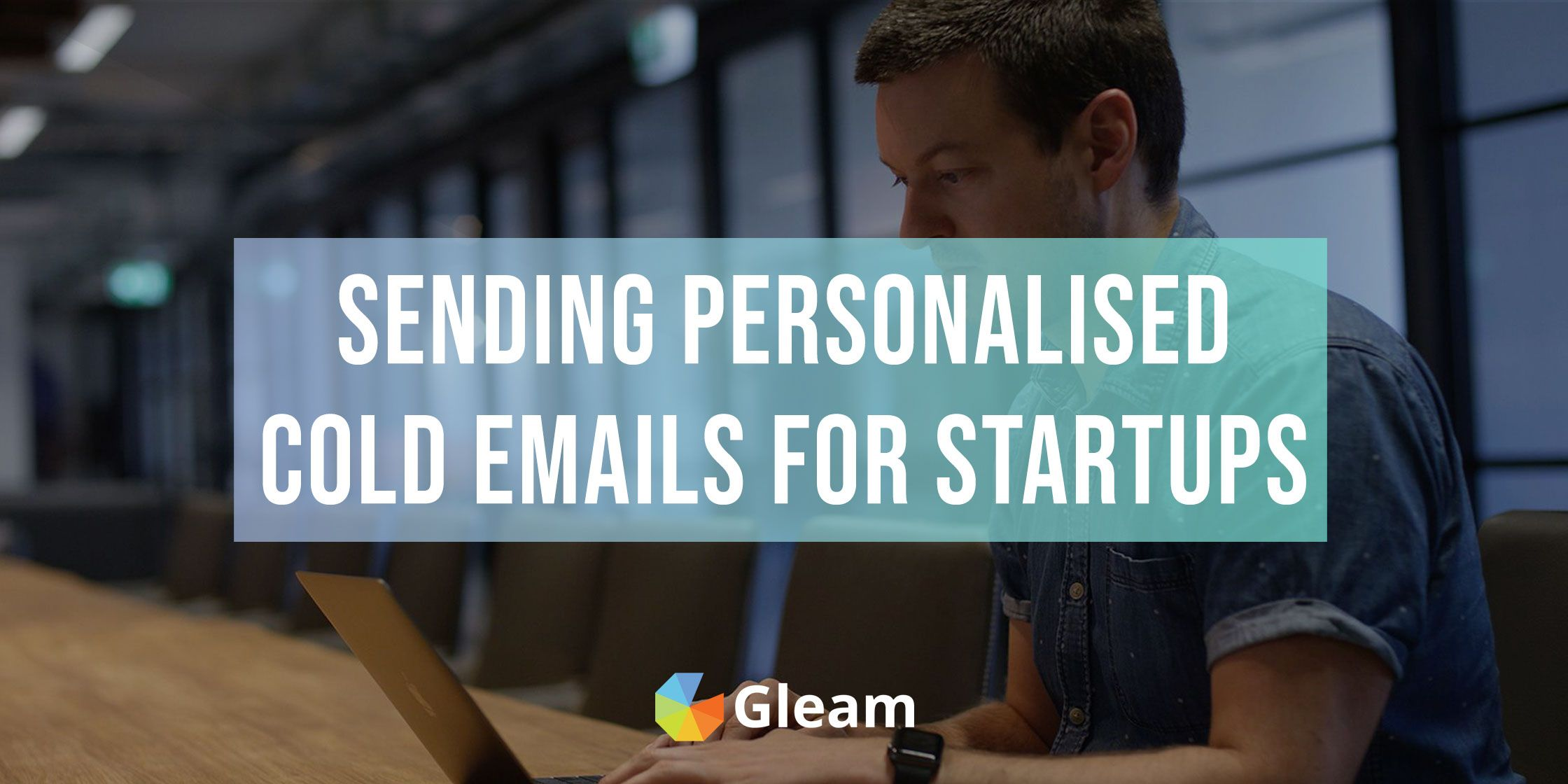 The Startup Founder Guide To Sending Personalised Cold Emails