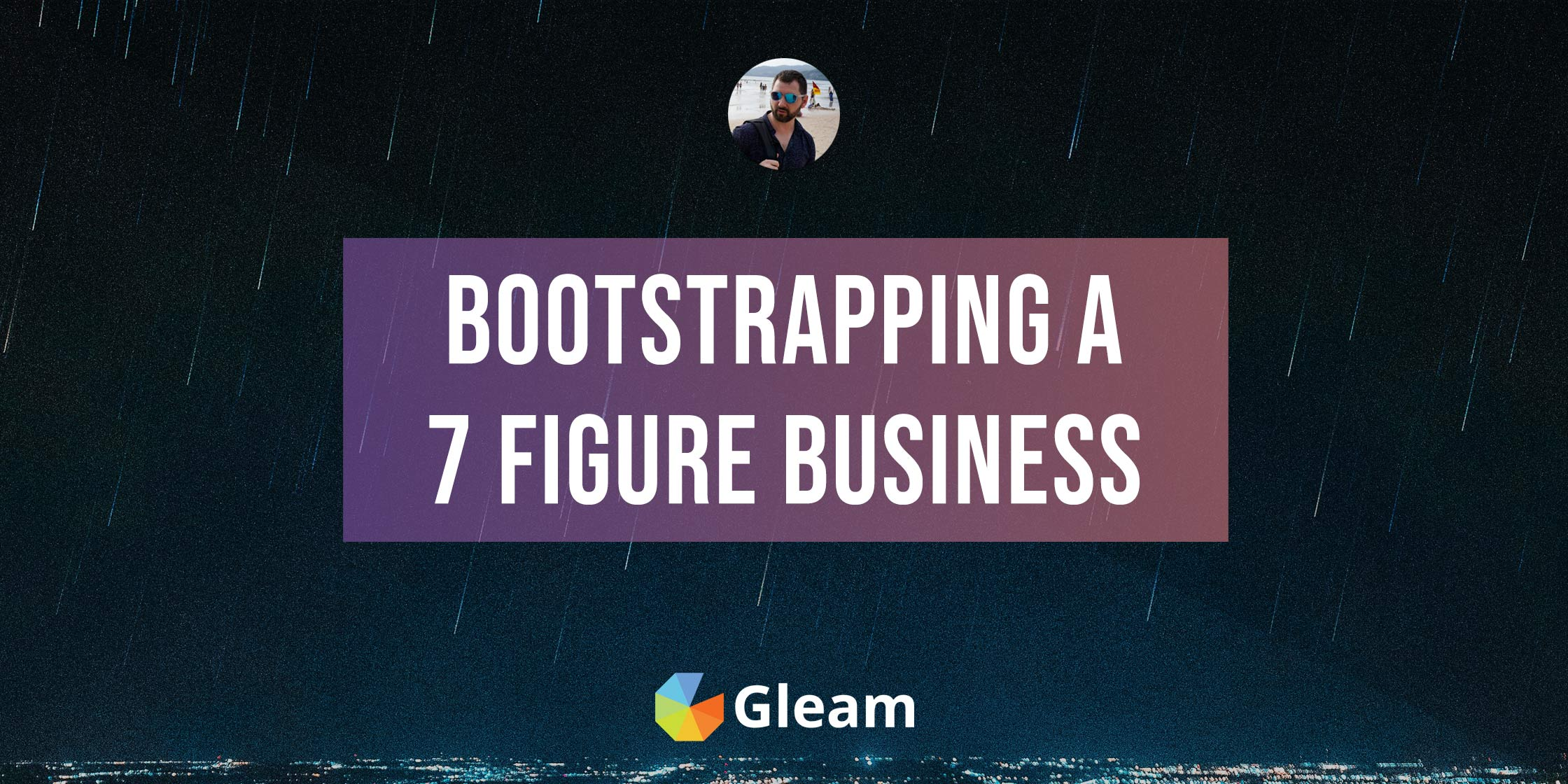 7 Principles That Helped Us Bootstrap a 7-figure Business