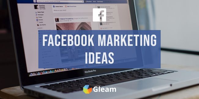 The Ultimate List of Facebook Marketing Ideas: 40+ Ideas for Posts, Giveaways & Businesses