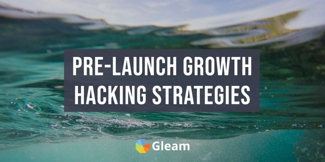 15 Pre-Launch Growth Hacking Strategies For Startups