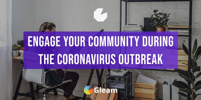 How To Engage Your Community During The Coronavirus Outbreak